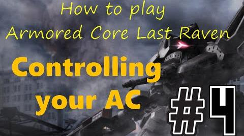 How to play Armored Core Last Raven Ep4- Controlling your AC