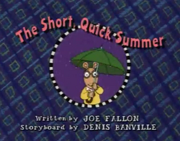 The Short, Quick Summer Title Card