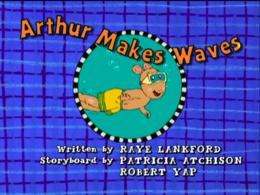 Arthur Makes Waves