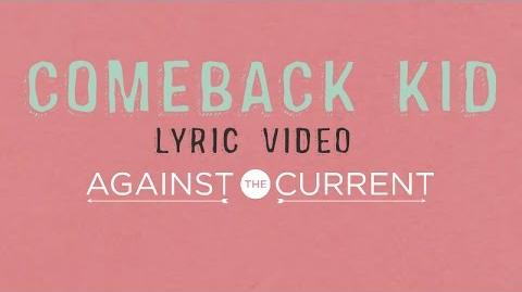 Against The Current Comeback Kid (Official Lyric Video)