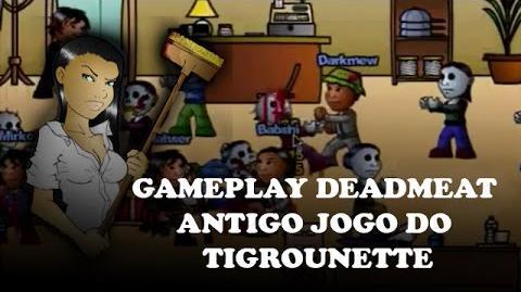 Gameplay DeadMeat - Antigo jogo do Tigrounette