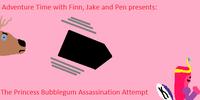 The Princess Bubblegum Assassination Attempt