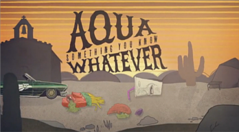 File:Aqua Something You Know Whatever.png
