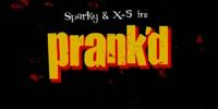 Sparky & X-5: Prank'd