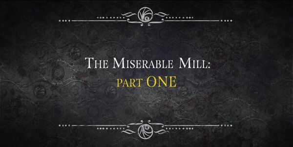 The Miserable Mill - Part One Logo