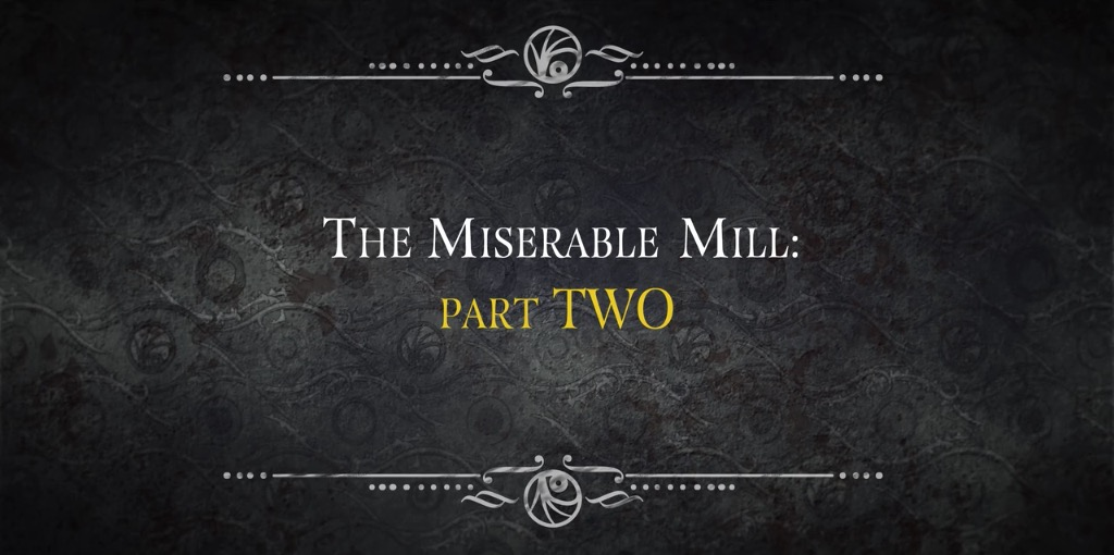the miserable mill If this is the case, i advise you to put this book down instantaneously, because of all the books describing the unhappy lives of the baudelaire orphans, the miserable mill might be the unhappiest yet.