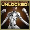 Mr. Fantastic Future Foundation Unlocked