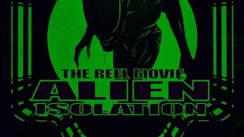 Alien- Isolation -The 'Reel' Movie (Game Movie)