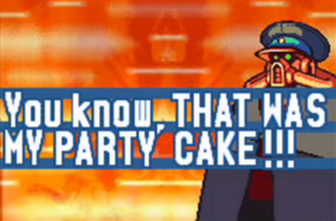 File:You know, THAT WAS MY PARTY CAKE!!!.png