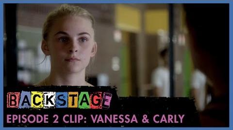 Backstage Episode 2 Clip - Vanessa and Carly