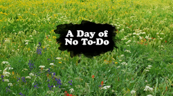 A Day of No To-Do (Title Card)