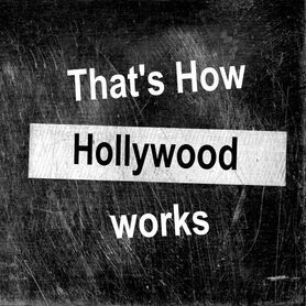 That's How Hollywood Works