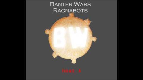 Banter Wars Ragnabots Heat A