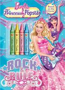 Barbie The Princess & The Popstar Rock and Rule Book