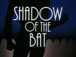 Shadow of the Bat Part I