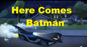 Here Comes Batman