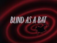Blind as a Bat TC