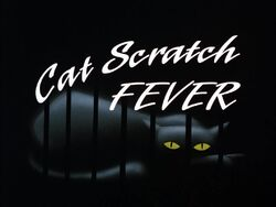 Cat Scratch Fever Title Card