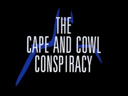 The Cape and Cowl Conspiracy Title Card
