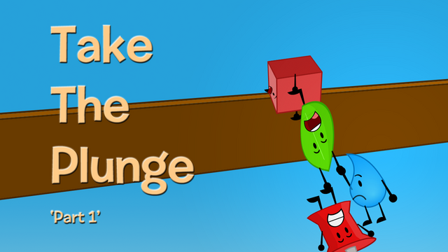 File:Bfdi title art take the plunge part 1 by katyjsst-d5xbrns.png
