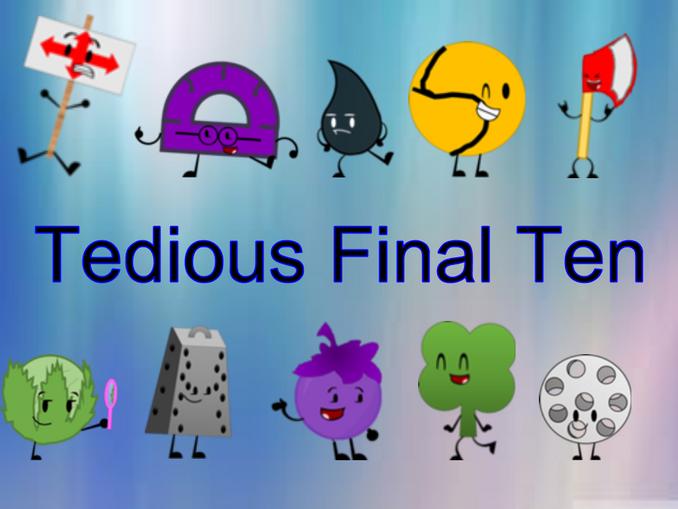 Tedious final 10