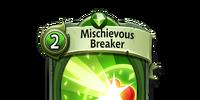 Mischievous Breaker