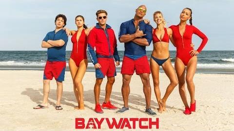 "Baywatch International Trailer - ""Ready"" Paramount Pictures International"
