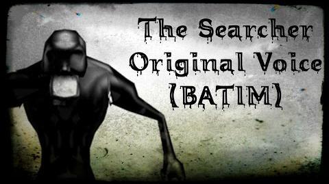 The Searcher Original Voice (BATIM)