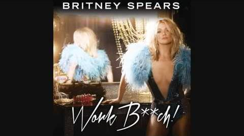 Britney Spears - Work Bitch (PHUNKST★R Vocal Mix) Audio Clip