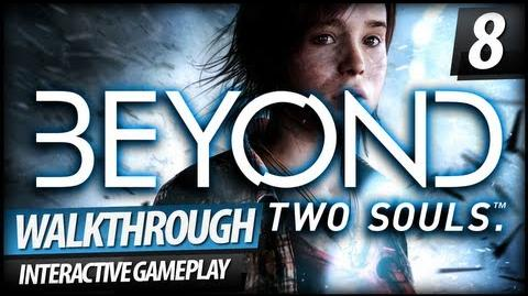 Beyond Two Souls Walkthrough - PART 8 My Imaginary Friend...