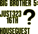 Big Brother 5: Just323