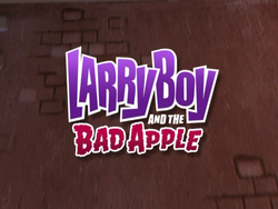 LarryBoyandtheBadAppleTitleCard
