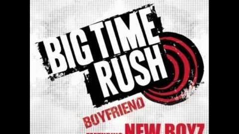Big Time Rush - Boyfriend (feat