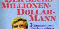 Der Sechs Millionen Dollar Mann: 3 Romane zur gleichnamigen Fernsehserie