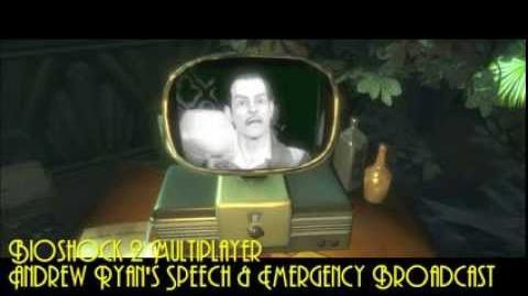 Bioshock 2 Multiplayer Andrew Ryan's Speech & Emergency Broadcasts