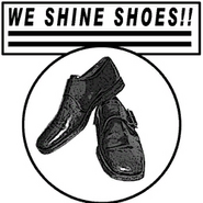 We Shine Shoes!! Sign