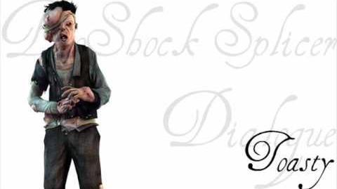BioShock 2 Splicer Dialogue - Toasty (1 of 2)