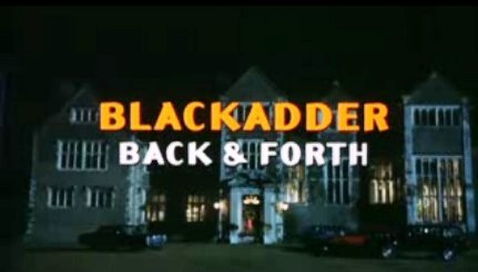 File:Blackadder Back & Forth.jpg
