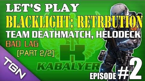 Let's Play Blacklight Retribution E2-P2 2 Team Deatchmatch, Helodeck - Bad Lag TGNArmy