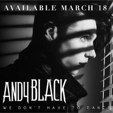 Andy-Black-We-Dont-have-to-Dance-ghostcultmag