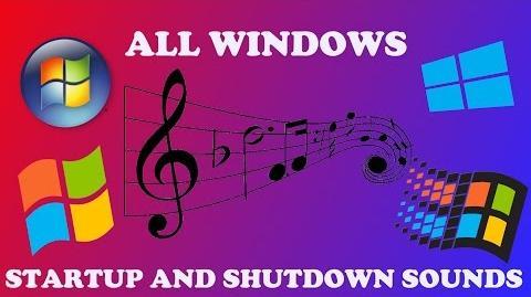 MICROSOFT WINDOWS ALL STARTUP AND SHUTDOWN SOUNDS