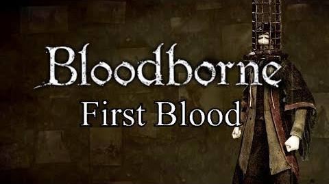 Bloodborne First Blood - Nightmare of Mensis & Micolash