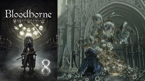 Living Failures - Bloodborne - The Old Hunters Part 8