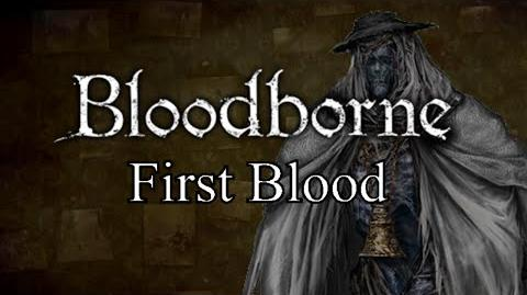 Bloodborne First Blood - Cathedral Ward