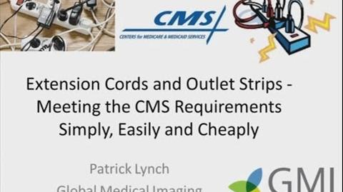 Outlet Strips and Extension Cords - Meeting the CMS Requirements Simply, Easily and Cheaply