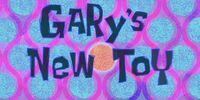 El Nuevo Juguete de Gary