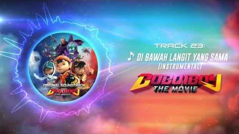 BoBoiBoy The Movie OST - Track 23 (Di Bawah Langit Yang Sama Instrumental)