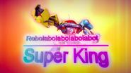 Robolabolabolabolabot Super King