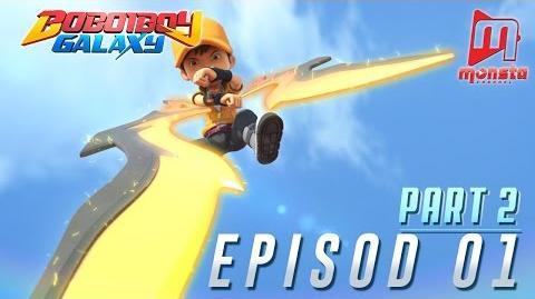 BoBoiBoy Galaxy - Episod 01 (Part 2)