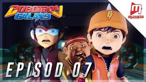BoBoiBoy Galaxy - Episod 07